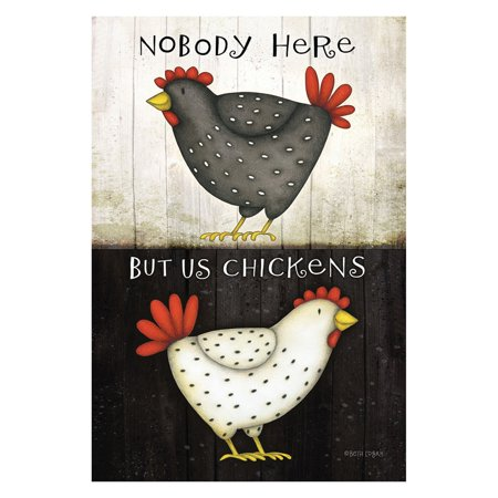 Toland Home Garden Nobody Here But Us Chickens - Here Flag