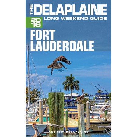 Fort Lauderdale: The Delaplaine 2016 Long Weekend Guide - eBook](City Of Fort Lauderdale Halloween)