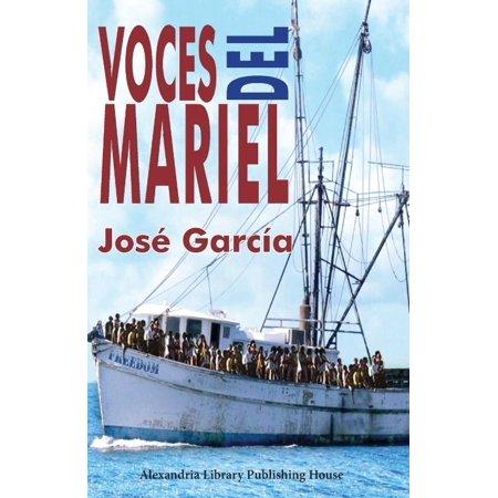 Voces Del Mariel  Historia Oral Del Xodo Cubano De 1980