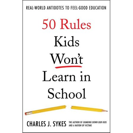 50 Rules Kids Won't Learn in School : Real-World Antidotes to Feel-Good