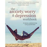 The Anxiety, Worry & Depression Workbook