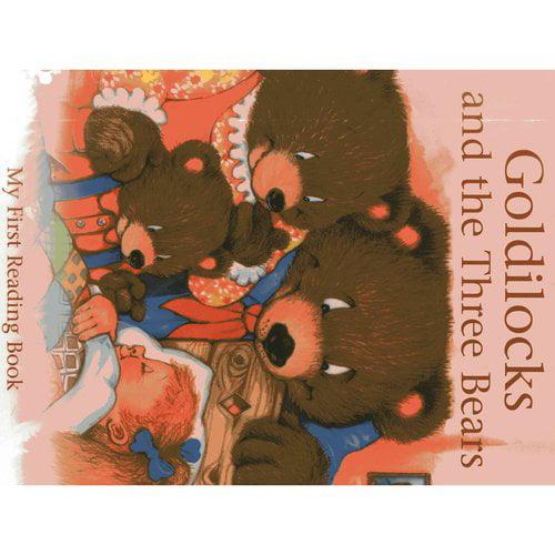 Goldilocks and the Three Bears: My First Reading Book
