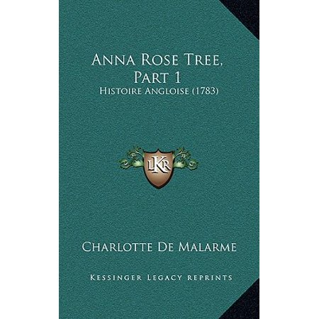 Anna Rose - Anna Rose Tree, Part 1 : Histoire Angloise (1783)