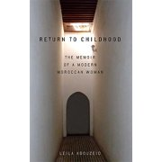 Return to Childhood : The Memoir of a Modern Moroccan Woman