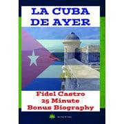 La Cuba De Ayer and Fidel Castro Biography ( (DVD)) by