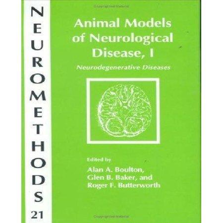 Animal Models Of Neurological Disease I  Neurodegenerative Diseases  Vol  1