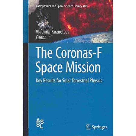 The Coronas-F Space Mission: Key Results for Solar Terrestrial Physics