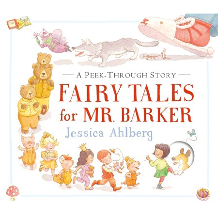Fairy Tale Stories For Children (Fairy Tales for Mr. Barker : A Peek-Through)