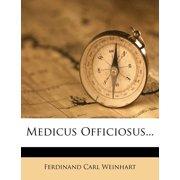 Medicus Officiosus...