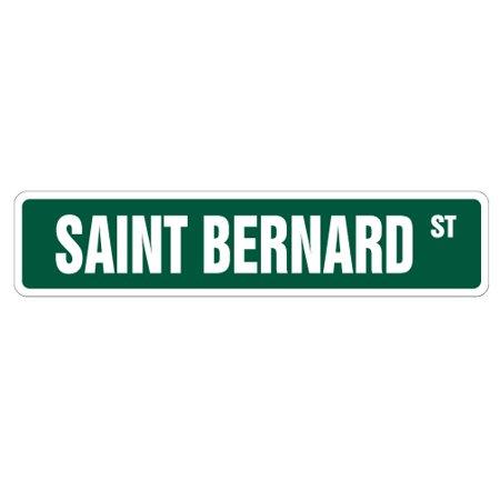 SAINT BERNARD Street Sign dog lover great St. St   Indoor/Outdoor   18