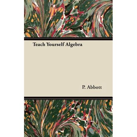 Teach Yourself Algebra (Best Way To Teach Algebra)