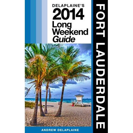 Fort Lauderdale: The Delaplaine 2014 Long Weekend Guide - eBook](City Of Fort Lauderdale Halloween)