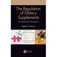 The Regulation of Dietary Supplements : A Historical Analysis