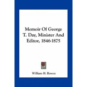 Memoir of George T. Day, Minister and Editor, 1846-1875