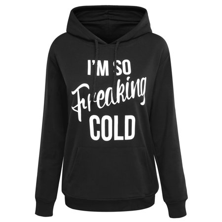 - 711ONLINESTORE Women Drawstring Long Sleeve I'M SO Freaking COLD Pullover Hoodies