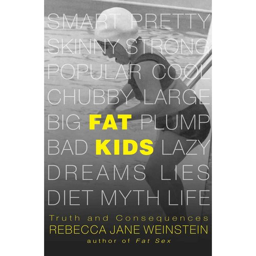Fat Kids: Truth and Consequences
