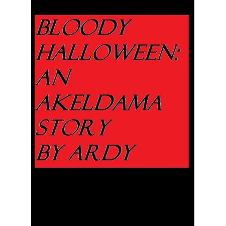 Bloody Halloween: An Akeldama Story - eBook](Bloody Halloween Backgrounds)