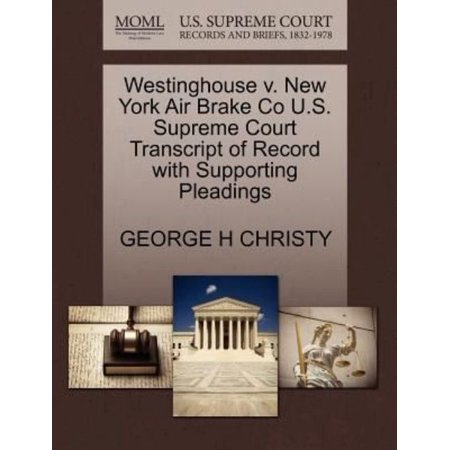 Westinghouse V  New York Air Brake Co U S  Supreme Court Transcript Of Record With Supporting Pleadings