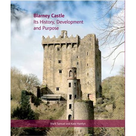 Blarney Castle  Its History  Development And Purpose
