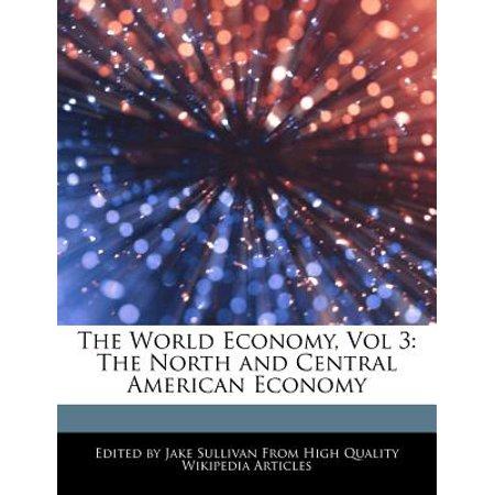 The World Economy, Vol 3 : The North and Central American