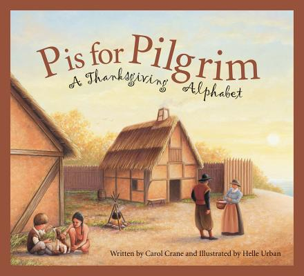 P Is for Pilgrim : A Thanksgiving Alphabet