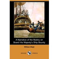 A Narrative of the Mutiny on Board His Majesty's Ship Bounty (Dodo Press)