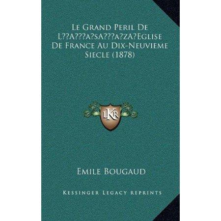 Le Grand Peril De La Acentsacentsa A Acentsa Acentseglise De France Au Dix Neuvieme Siecle  1878