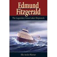 Edmund Fitzgerald: The Legendary Great Lakes Shipwreck (Paperback)