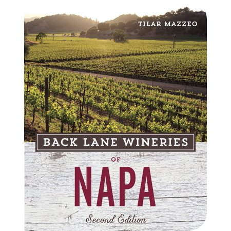 Back Lane Wineries of Napa, Second Edition - Paperback