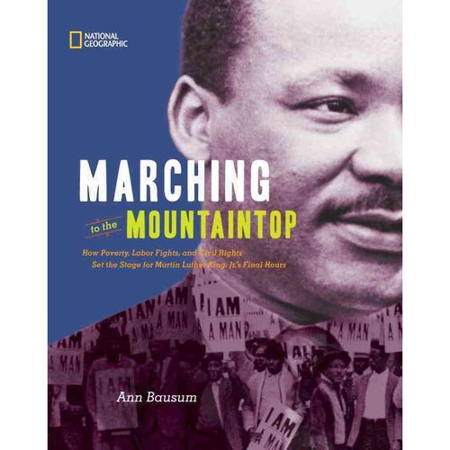Marching to the Mountaintop: How Poverty, Labor Fights, and Civil Rights Set the Stage for Martin Luther King's Final Hours