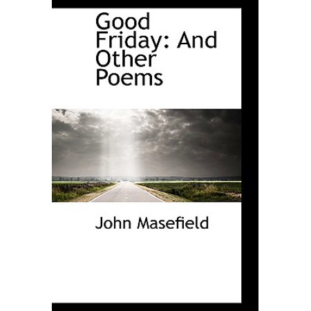 Good Friday : And Other Poems