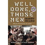 Well Done, Those Men: Memoirs of a Vietnam Veteran (Paperback)