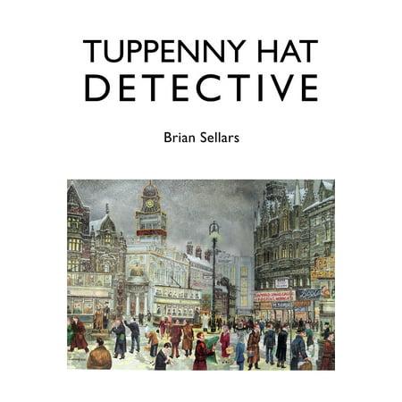 Tuppenny Hat Detective - eBook - Detective Hats
