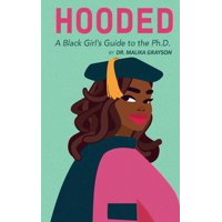 Hooded : A Black Girl's Guide to the Ph.D. (Paperback)