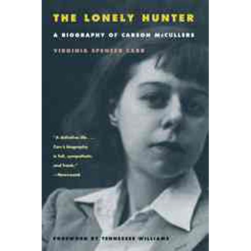 Lonely Hunter: A Biography of Carson McCullers