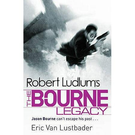 Robert Ludlum's the Bourne Legacy : A New Jason Bourne Novel. by Eric Van