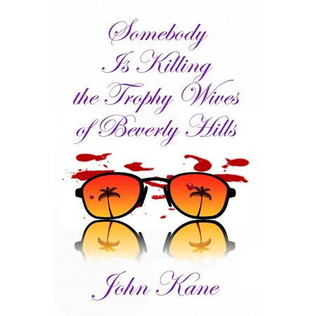 Somebody is Killing the Trophy Wives of Beverly Hills - eBook](Trophy Wife Halloween Episode)
