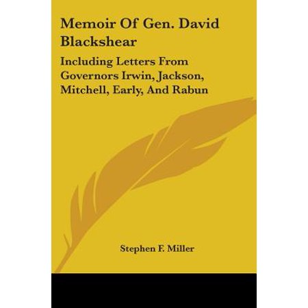 Memoir of Gen. David Blackshear : Including Letters from Governors Irwin, Jackson, Mitchell, Early, and