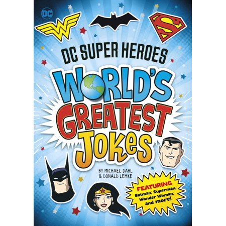 DC Super Heroes World's Greatest Jokes : Featuring Batman, Superman, Wonder Woman, and More!