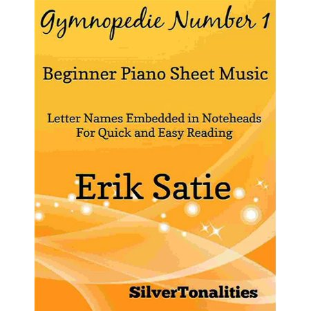 Gymnopedie Number 1 Beginner Piano Sheet Music - eBook - Walmart com
