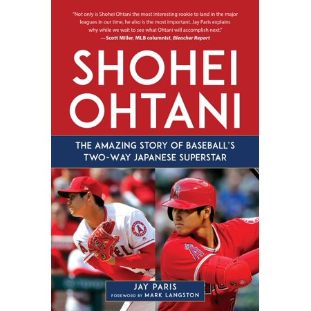 Shohei Ohtani : The Amazing Story of Baseball's Two-Way Japanese Superstar (Hardcover)