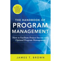The Handbook of Program Management: How to Facilitate Project Success with Optimal Program Management, Second Edition (Hardcover)