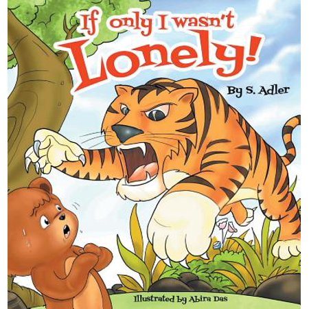 If Only I Wasn't Lonely! : Children Bedtime Story Picture Book ()