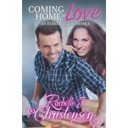 Echo Ridge Romance: Coming Home to Love : An Echo Ridge Romance (Series #4) (Paperback)