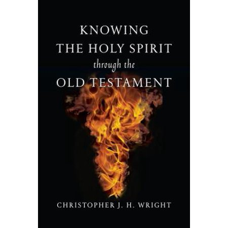 Knowing the Holy Spirit Through the Old Testament (Walk Thru The Old Testament)