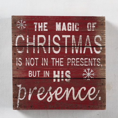 Attraction Design Home The Magic of Christmas Is Not in the Presents But His Presence Christmas Decoration Textual Art Plaque