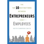 The Top 10 Distinctions Between Entrepreneurs and Employees - eBook