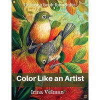 Color Like An Artist Coloring Book For Adults Paperback