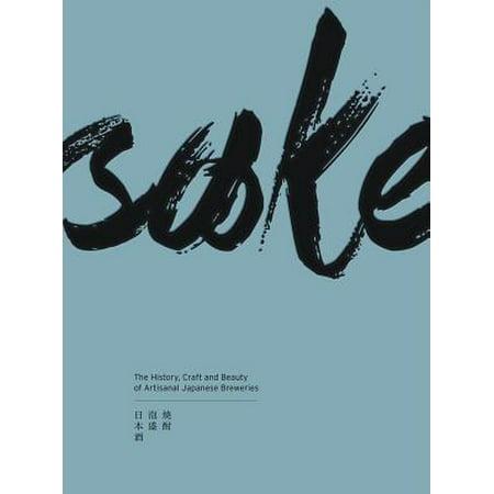 Sake : The History, Stories and Craft of Japan's Artisanal (Best Sake In Japan)