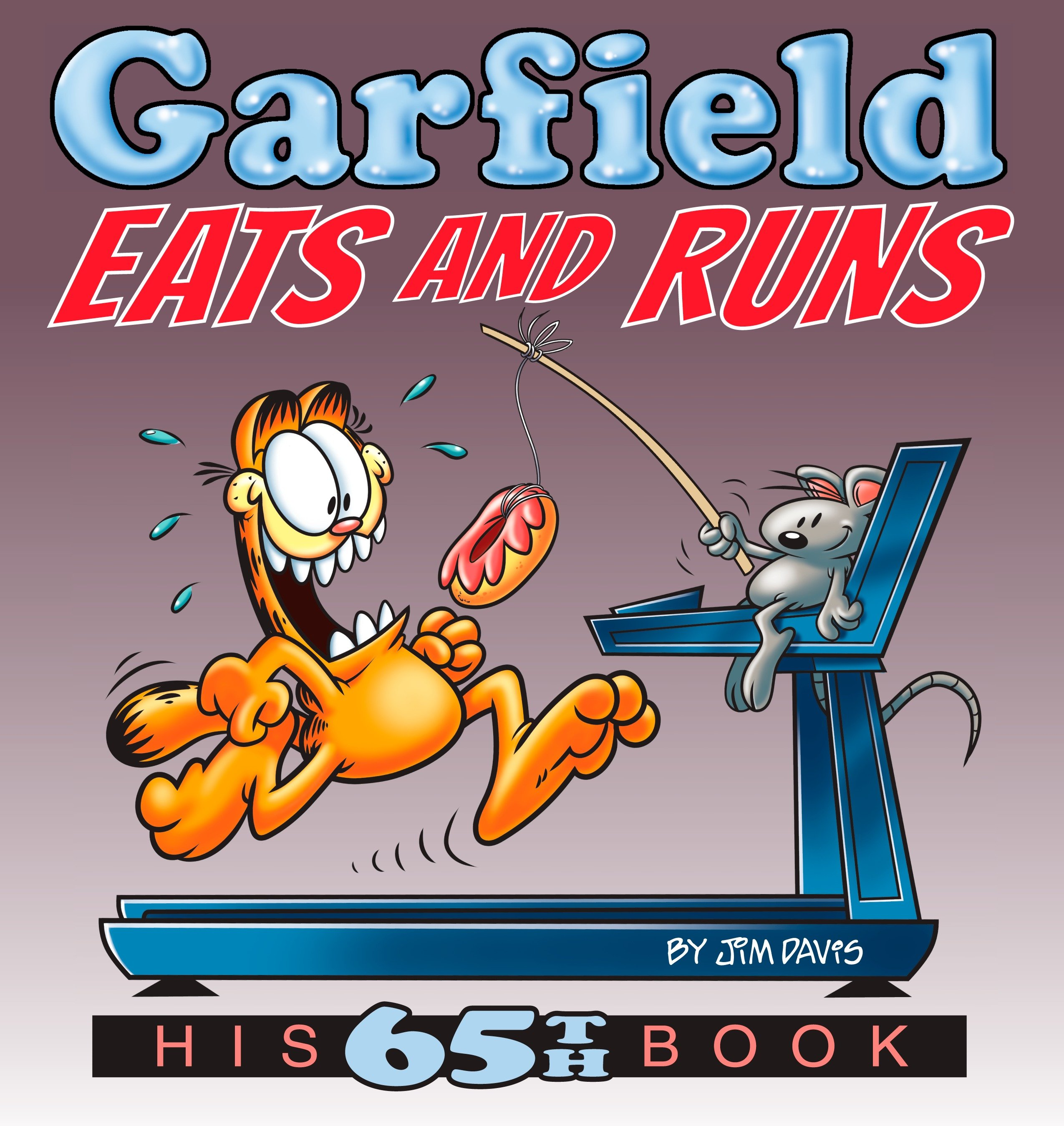 Garfield Eats and Runs : His 65th Book